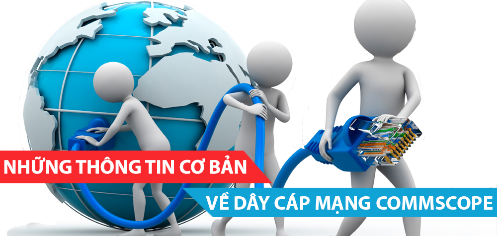 NHUNG-THONG-TIN-CO-BAN-VE-CAP-MANG-COMMSCOPE